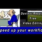 Sneller video's bewerken door proxies – Gratis videobewerken met Davinci Resolve